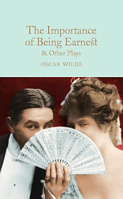 The Importance of Being Earnest   Other Plays