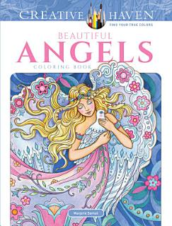Creative Haven Beautiful Angels Coloring Book Book