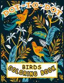 Dot-To-Dot Birds Coloring Book