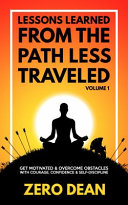 Lessons Learned from the Path Less Traveled Volume 1