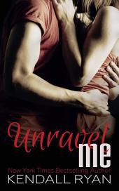 Unravel Me: Volume 1
