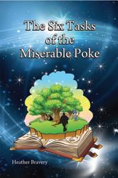 The Six Tasks of the Miserable Poke