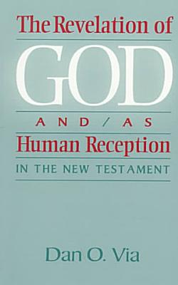 The Revelation of God And as Human Reception