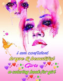 I Am Confident Brave   Beautiful Girls A Coloring Book For Girl