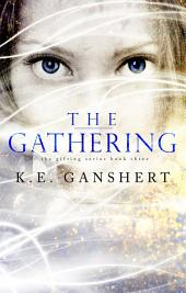 The Gathering: The Gifting Series Book 3