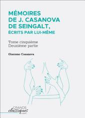 Mémoires de J. Casanova de Seingalt, écrits par lui-même: Tome cinquième - deuxième partie