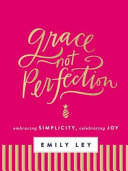 Grace  Not Perfection Book