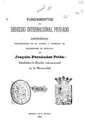 Fundamentos del derecho internacional privado: conferencias pronunciadas en el Ateneo y sociedad de excursiones de Sevilla