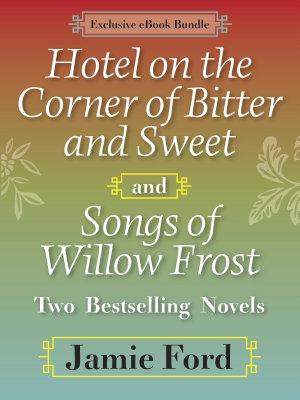 Hotel on the Corner of Bitter and Sweet and Songs of Willow Frost  Two Bestselling Novels