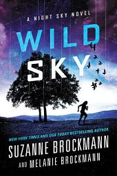 Wild Sky: A Night Sky novel