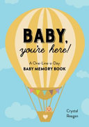 Baby  You re Here   A One Line A Day Baby Memory Book Book