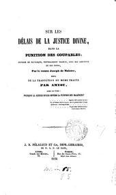 Sur les délais de la justice divine, dans la punition des coupables, nouvellement tr., avec des additions et des notes, par le comte J. de Maistre, suivi de la tr. du même traité par Amyot