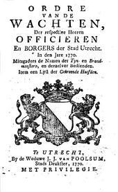 Ordre van de wachten, der respective heeren officieren en borgers der stad Utrecht. In [...] 1770