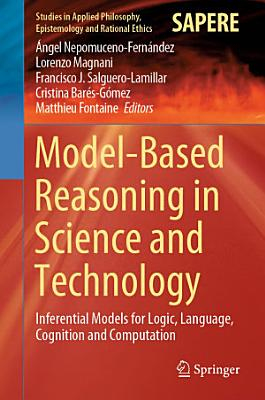 Model Based Reasoning in Science and Technology PDF