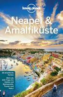 Lonely Planet Reisef  hrer Neapel   Amalfik  ste PDF