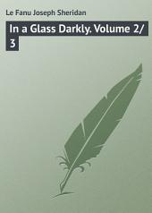In a Glass Darkly: Volumes 2-3