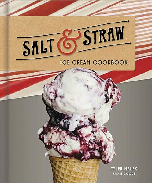 Download Salt and Straw Ice Cream Cookbook Book