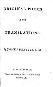Original Poems and Translations: By James Beattie ... ...