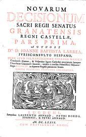 Novarum decisionum Sacri Regii Senatus Granatensis Regni Castellae pars prima