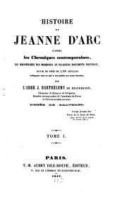 Histoire de Jeanne d'Arc d'après des chroniques contemporaines...: Ornée de (4 et 2) gravures, Volume1