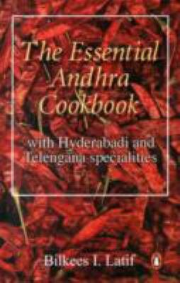 The Essential Andhra Cookbook with Hyderabadi Specialities