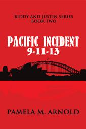 Pacific Incident 9-11-13: Biddy and Justin Series Book Two