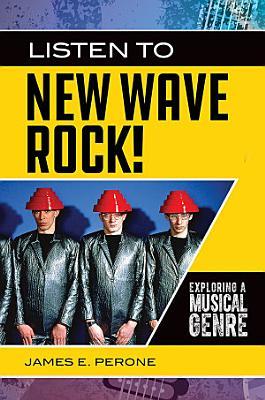 Listen to New Wave Rock  Exploring a Musical Genre PDF