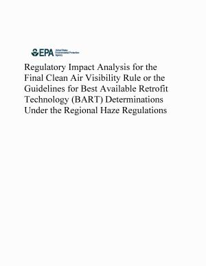 Regulatory impact analysis for the final clean air visibilty rule or the guidelines for best available retrofit technology (BART) determinations under the regional haze regulations