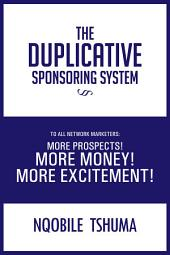 THE DUPLICATIVE SPONSORING SYSTEM