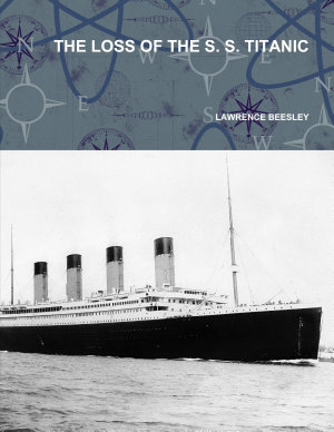 THE LOSS OF THE S. S. TITANIC