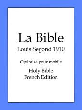 La Bible, Louis Segond 1910: Holy Bible, French Edition