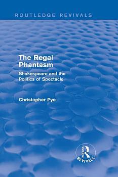 The Regal Phantasm  Routledge Revivals  PDF
