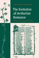 The Evolution of Arthurian Romance PDF