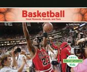 Basketball: Great Moments, Records, and Facts: Great Moments, Records, and Facts