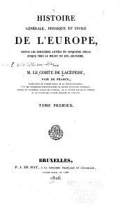 Histoire générale, physique et civile de l'Europe: depuis les dernières années du cinquième siècle jusque vers le milieu du dix-huitième, Volume1