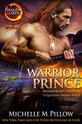 Warrior Prince: Dragon Lords Book 4: Expanded Anniversary Edition: A Qurilixen World Novel