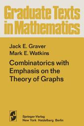 Combinatorics with Emphasis on the Theory of Graphs