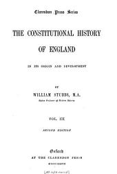 The Constitutional History of England: In Its Origin and Development