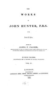 The Works ¬of John Hunter: With Notes, Volume 4
