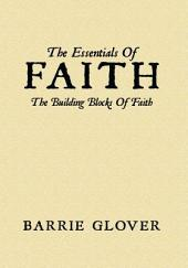 The Essentials Of Faith: The Building Blocks Of Faith