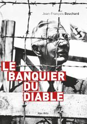 Le banquier du diable: Biographie