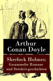 Sherlock Holmes: Gesammelte Romane und Detektivgeschichten: Sherlock Holmes