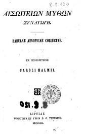 Fabulae Aesopicae collectae ex recognitione Caroli Halmii