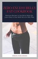 Zero Excess Belly Fat Cookbook Book PDF