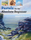 Pastels for the Absolute Beginner PDF