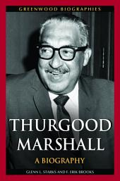 Thurgood Marshall: A Biography: A Biography