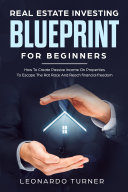Real Estate Investing Blueprint For Beginners