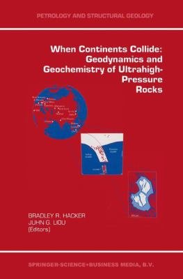 When Continents Collide  Geodynamics and Geochemistry of Ultrahigh Pressure Rocks