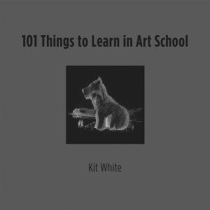 101 Things to Learn in Art School Book