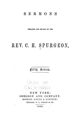 Sermons Preached and Revised by the Rev  C  H  Spurgeon  Fifth Series  New York  Sheldon PDF